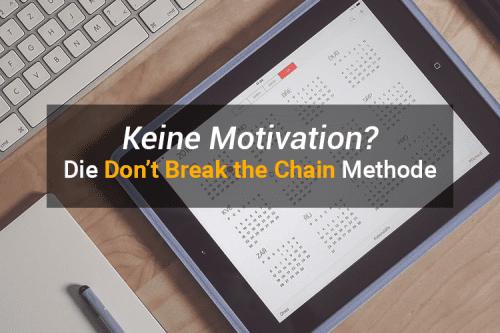 Die Don't Break the Chain Methode